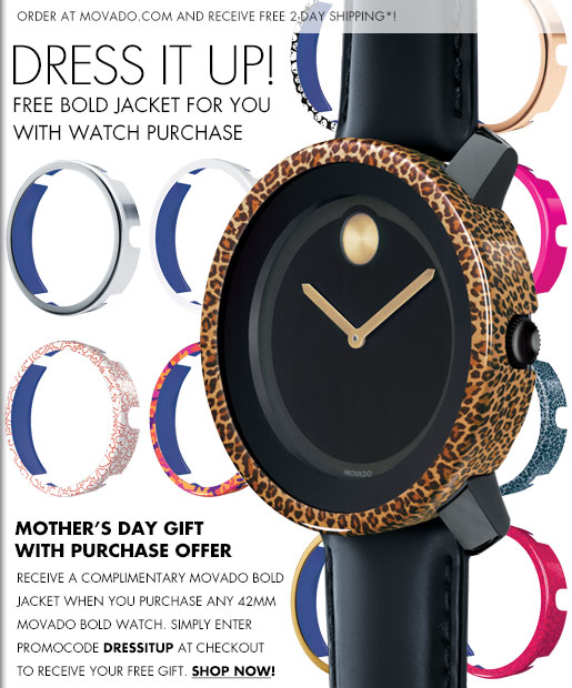 DRESS IT UP! FREE BOLD JACKET FOR YOU WITH WATCH PURCHASE