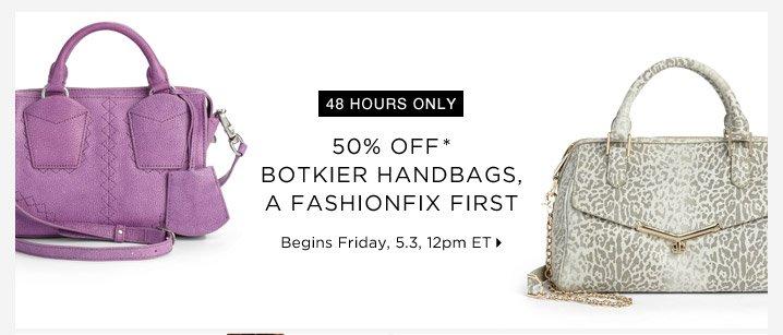 50% Off* Botkier Handbags...Shop Now