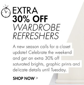 EXTRA 30% OFF WARDROBE REFRESH