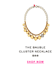 The Bauble Cluster Necklace at $88. Shop Now.