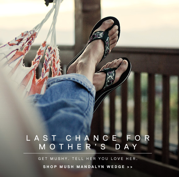 LAST CHANCE FOR MOTHER'S DAY - GET MUSHY. TELL HER YOU LOVE HER. - SHOP MUSH MANDALYN WEDGE >>