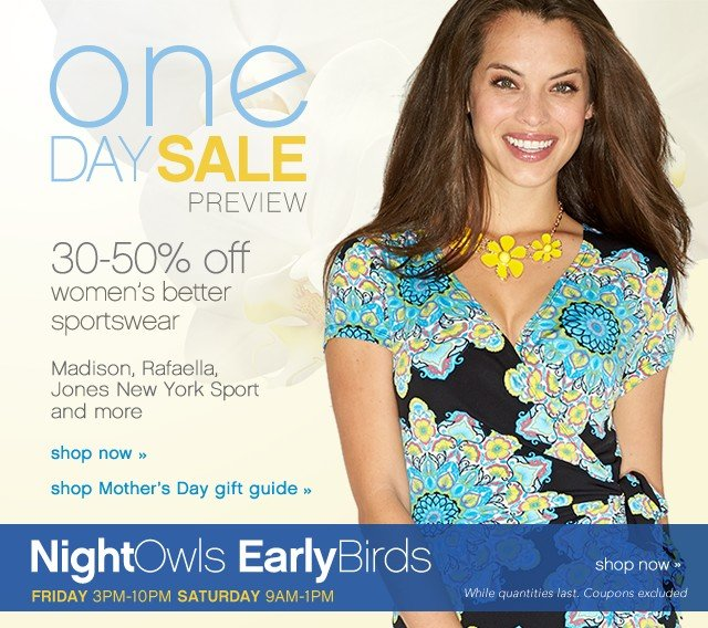 One Day Sale Preview. 30-50 % off Women's better sportswear. Shop now.