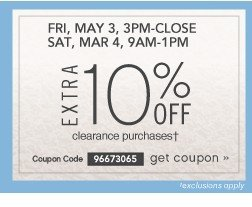 Extra 10% off. 3PM-10PM, FRI, MAY 3 - 9AM-1PM SAT, MAY 4 (valid online Fri. 3pm-Sat. 1pm). Get coupon.