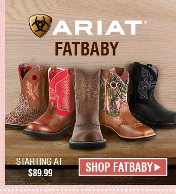 Ariat® Fat Baby - Starting at $89.99 - Shop Fat Baby