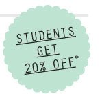 STUDENTS GET 20% OFF*