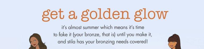 get a golden glow