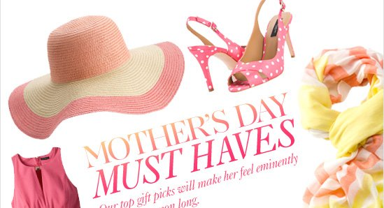 MOTHER'S DAYMUST HAVESOur top gift picks will make her feel eminently stylish all season long.