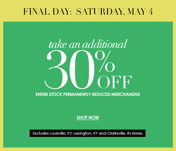30% off clearance: FINAL DAY 5/4