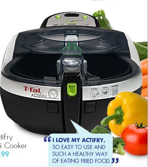 """I LOVE MY ACTIFRY. SO EASY TO USE AND SUCH A HEALTHY WAY OF EATING FRIED FOOD."" BRIMBELLES, NEW YORK"