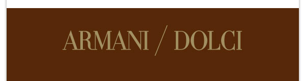 ARMANI DOLCI