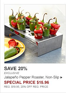 SAVE 20% -- EXCLUSIVE -- Jalapeño Pepper Roaster, Non-Slip -- SPECIAL PRICE $15.96 -- REG. $19.95, 20% OFF OF REG. PRICE