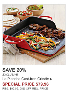 SAVE 20% -- EXCLUSIVE -- La Plancha Cast-Iron Griddle -- SPECIAL PRICE $79.96 -- REG. $99.95, 20% OFF OF REG. PRICE