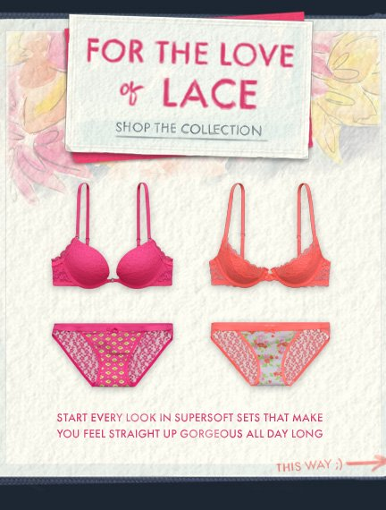 FOR THE LOVE OF LACE. SHOP THE  COLLECTION. THIS WAY :)