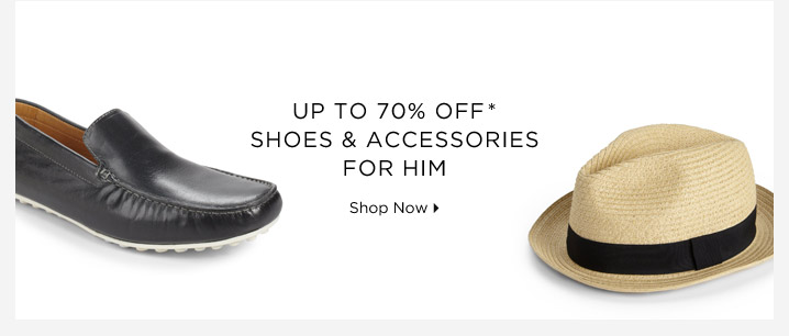Up To 70% Off* Shoes & Accessories For Him