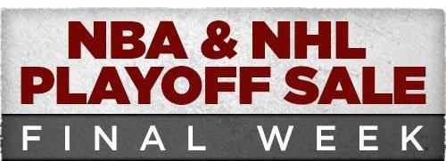 Final Week of NBA & NHL Playoff Sale