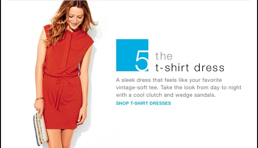 5 | the t-shirt dress | SHOP T-SHIRT DRESSES