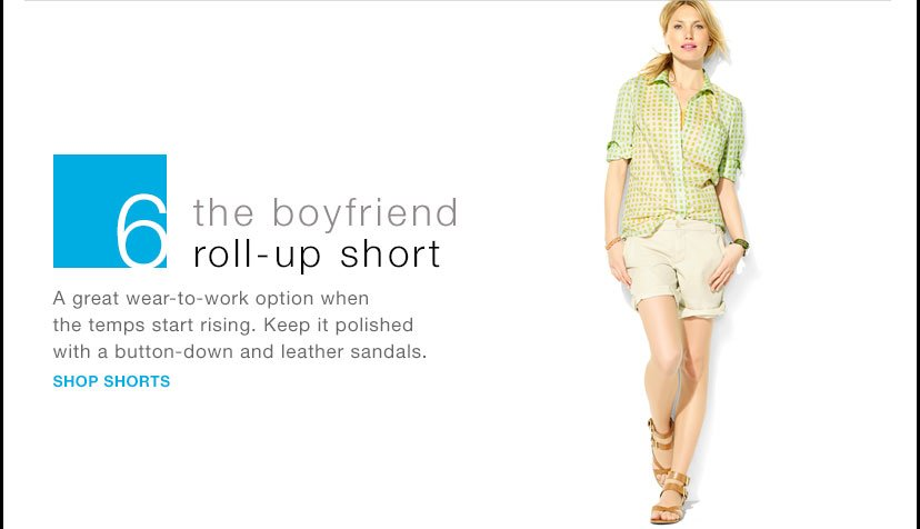 6 | the boyfriend roll-up short | SHOP SHORTS