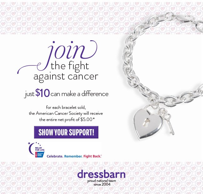 Join the fight against cancer. Just $10 can make a difference. For each bracelet sold, the American Cancer Society will receive the entire net profit of $5.00* Show Your Support! Relay for Life. Celebrate. Remember. Fight Back.