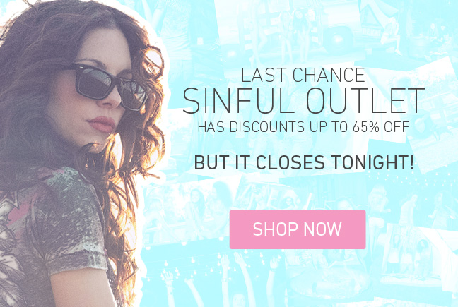Hurry! Final Hours for the Sinful Outlet