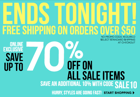 ENDS TONIGHT! FREE SHIPPING on all orders over $50 PLUS take 10% off All Markdowns! Online Exclusive with code SALE10
