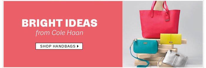 Bright Ideas from Cole Haan Shop Handbags