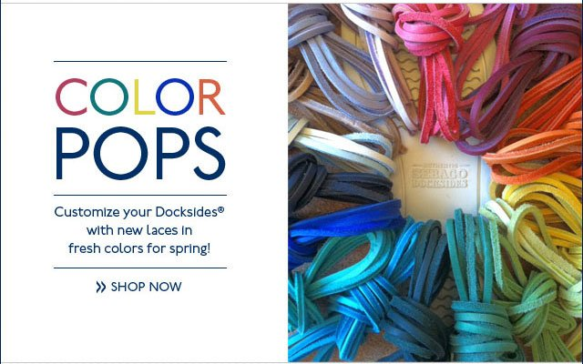 Color Pops Customize your Docksides with new laces in fresh colors for Spring! Shop Now