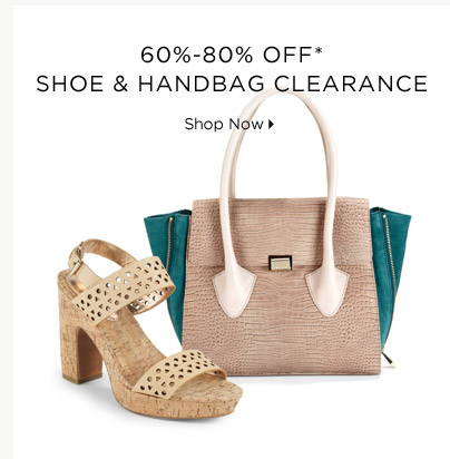 60%-80% Off* Shoe & Handbag Clearance