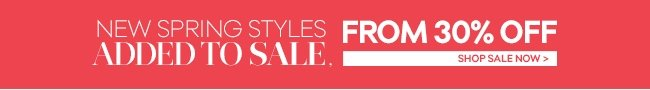 New Spring Styles Added to Sale: From 30% Off