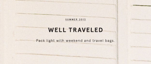 Summer 2013: Well Traveled