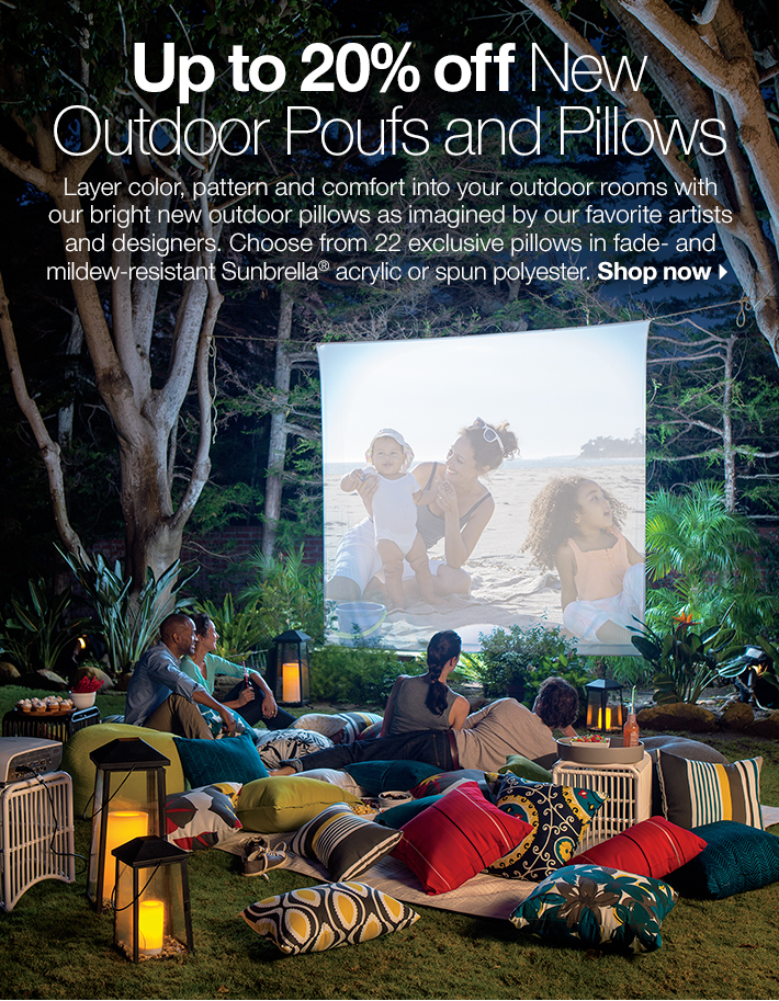 Up to 20% off New Outdoor Poufs and  Pillows