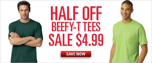 Half off Beefy-T Tees