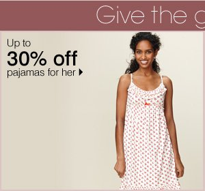 25-30% off pajamas for her
