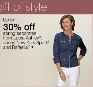 30% off spring separates from Laura Ashley®, Jones New York Sport® and Rafaella®