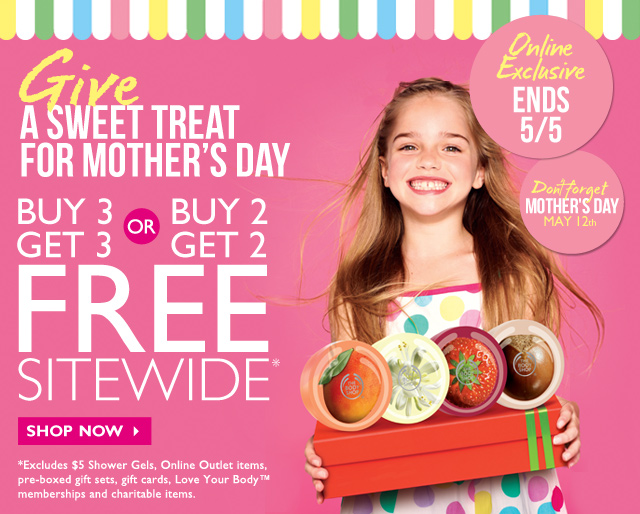 Give A SWEET TREAT FOR MOTHER'S DAY -- ONLINE EXCLUSIVE | ENDS 5/5 -- BUY 3 GET 3 FREE OR BUY 2 GET 2 FREE -- SITEWIDE*