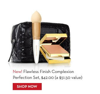 New! Flawless Finish Complexion Perfection Set, $42.00 (a $51.50 value). SHOP NOW.