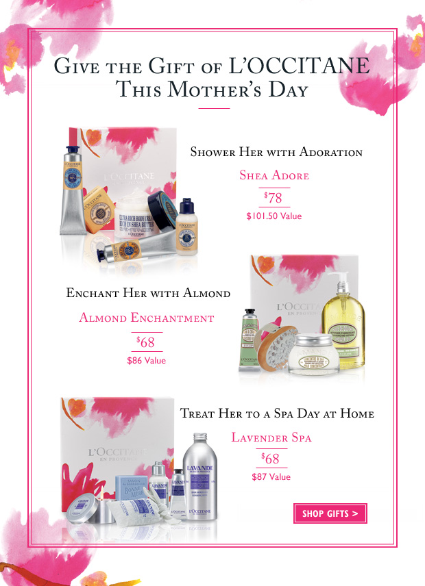 Shower Her with Adoration - Shea Adore $78 ($101.50 value).  Enchant Her with Almond - Almond Enchantment $68 ($86 Value). Treat Her to a Spa Day at Home - Lavender Spa $68 ($87 Value)
