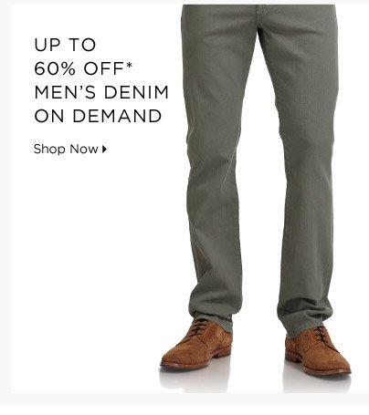 Up To 60% Off* Men's Denim On Demand