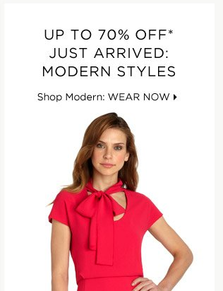 Up To 70% Off* Just Arrived: Modern Styles