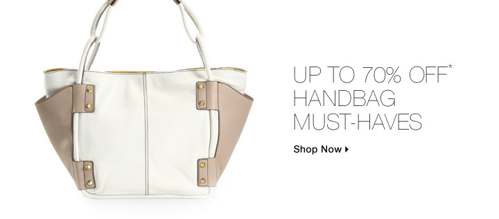 Up To 70% Off* Handbag Must-Haves