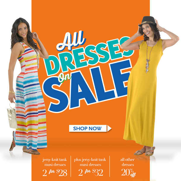 ALL DRESSES ON SALE! Jersey Knit Tank Maxi Dresses - 2 for $28, Plus 2 for $32! All other dresses: 20% OFF! SHOP NOW!