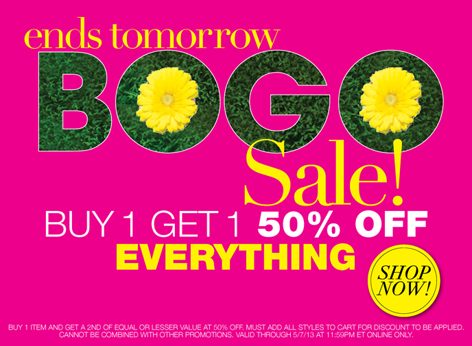 Ends Tomorrow: BOGO Sale. Buy 1 Get 1 50% Off Everything