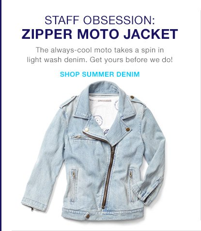 STAFF OBSESSION: ZIPPER MOTO JACKET | SHOP SUMMER DENIM