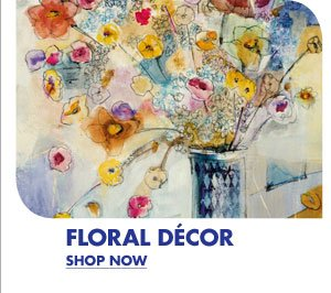 FLORAL DECOR SHOP NOW
