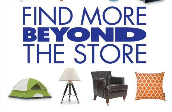 FIND MORE BEYOND THE STORE