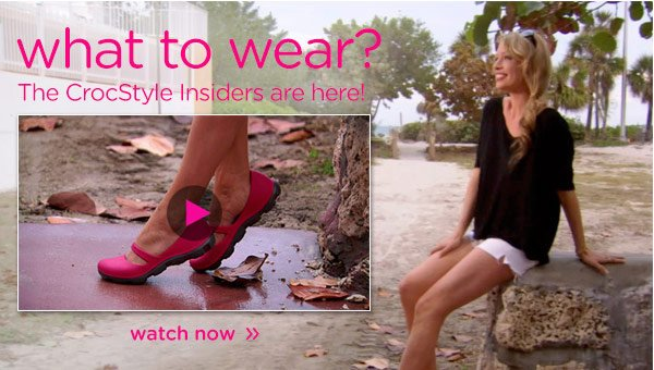 what to wear? The CrocStyle Insiders are here! watch now
