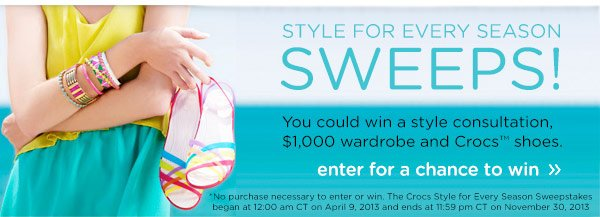Style For Every Season Sweeps! You could win a style consulation, $1,000 wardrobe and Crocs™ shoes. enter for a chance to win