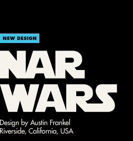 New Design - Nar Wars - Design by Austin Frankel / Riverside, CA, USA