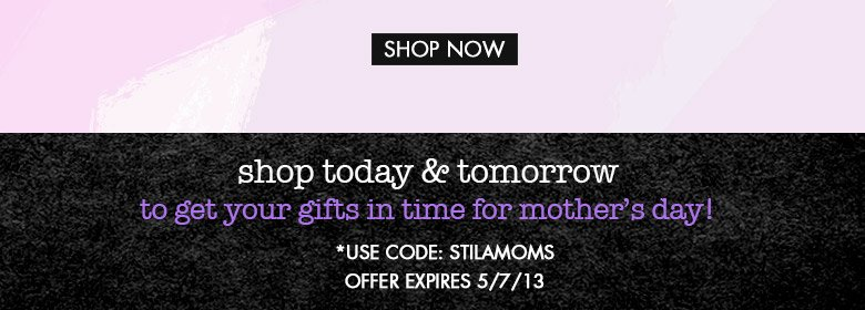 shoptoday and tomorrow to get your giftsin time for mother's day!