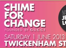 CHIME FOR CHANGE FOUNDED BY GUCCI - SATYRDAY 1 JUNE 2013 TWICKENHAM STADIUM