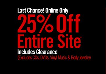 LAST CHANCE! ONLINE ONLY - 25% OFF ENTIRE SITE*